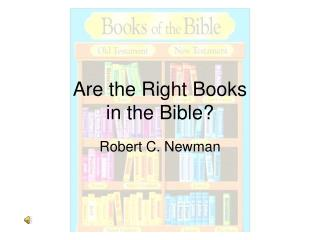 Are the Right Books in the Bible?