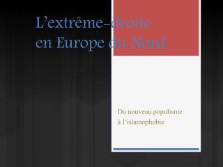 L'extrême-droite  en Europe du Nord