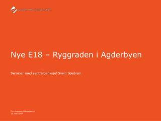 Nye E18   Ryggraden i Agderbyen