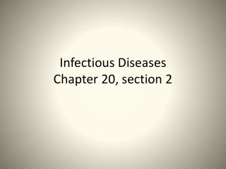 Infectious Diseases Chapter 20, section 2