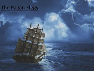 The  Pagan  Elegy
