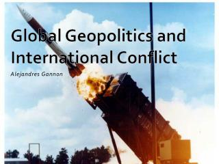 Global  Geopolitics and International Conflict