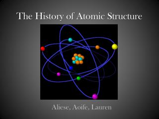 The History of Atomic Structure
