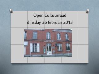 Open Cultuurraad dinsdag 26 februari 2013
