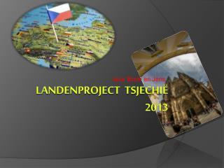 Landenproject  Tsjechië 2013