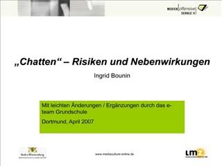 Chatten    Risiken und Nebenwirkungen Ingrid Bounin