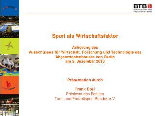 Sport als Wirtschaftsfaktor Anhörung  des