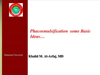 Phacoemulsification  some Basic Ideas…