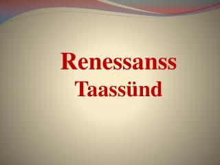 Renessanss Taassünd