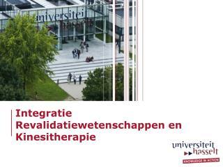 Integratie Revalidatiewetenschappen en Kinesitherapie