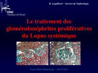 Le traitement des glomérulonéphrites prolifératives du Lupus systémique