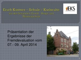 E rich Kästner – Schule / Karlsruhe mit den Schularten Grund- , Haupt- und Werkrealschule