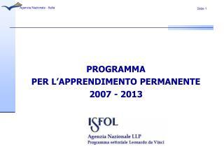 PROGRAMMA  PER L APPRENDIMENTO PERMANENTE 2007 - 2013