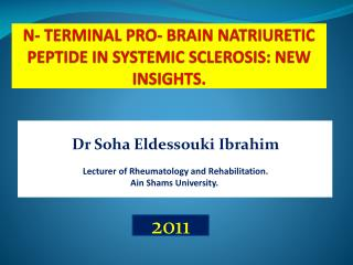 N- TERMINAL PRO- BRAIN NATRIURETIC PEPTIDE IN SYSTEMIC SCLEROSIS: NEW INSIGHTS.