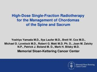 High-Dose Single-Fraction Radiotherapy for the Management of  Chordomas of the Spine and Sacrum