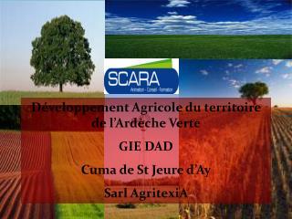 Développement Agricole du territoire de l'Ardèche Verte  GIE DAD Cuma de St Jeure d'Ay