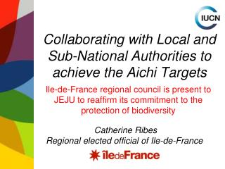 Collaborating with Local and Sub-National Authorities  to  achieve the Aichi Targets