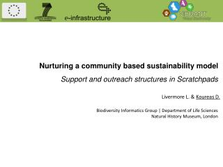 Nurturing a community based sustainability model Support and outreach structures in Scratchpads