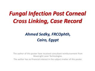 Fungal Infection  P ost Corneal  C ross Linking, Case Record