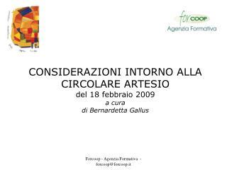 CONSIDERAZIONI INTORNO ALLA CIRCOLARE ARTESIO del 18 febbraio 2009 a cura di Bernardetta Gallus