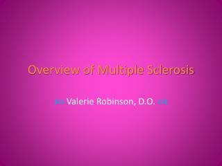Overview of Multiple Sclerosis