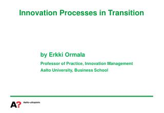 Innovation Processes in  Transition