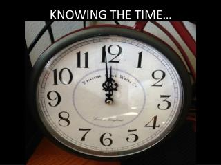 KNOWING THE TIME�