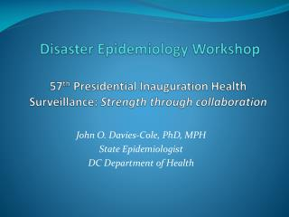 John O. Davies-Cole, PhD, MPH State  Epidemiologist DC Department of Health