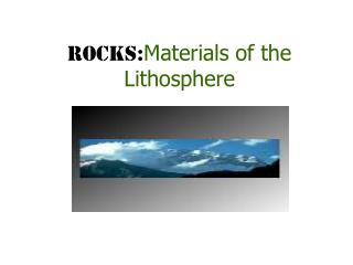 Rocks: Materials of the Lithosphere