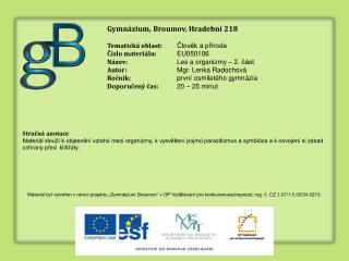 Gymnázium, Broumov, Hradební 218 Tematická oblast: Člověk a příroda Číslo materiálu: EU05010 6