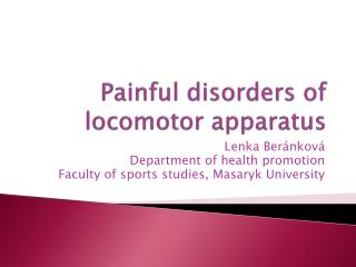 Painful disorders of locomotor apparatus