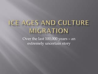 Ice Ages and Culture Migration