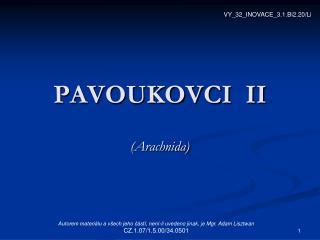PAVOUKOVCI  II