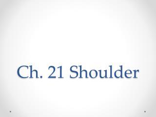 Ch. 21 Shoulder