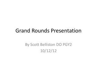 Grand Rounds Presentation