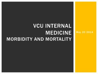 VCU Internal medicine Morbidity and mortality