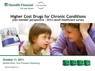 Higher Cost Drugs for Chronic Conditions  plan member perspective – 2012 sanofi healthcare survey