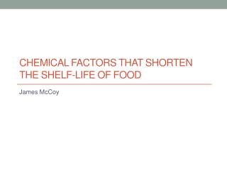 Chemical factors that shorten the shelf-life of food