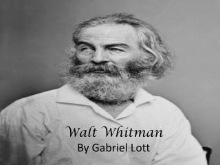 Walt Whitman By Gabriel Lott