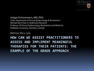 Holger Sch�nemann, MD, PhD Chair, Department of Clinical Epidemiology & Biostatistics