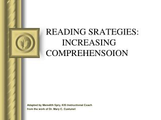 READING SRATEGIES:  			INCREASING 				COMPREHENSOION