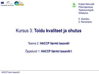 Kursus 3: Toidu kvaliteet ja ohutus   Teema 2: HACCP farmi tasandil    ppetund 1: HACCP farmi tasandil I