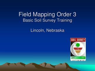 Field Mapping Order 3 Basic Soil Survey Training Lincoln, Nebraska