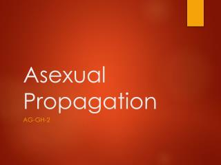 Asexual Propagation