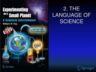 2 . THE LANGUAGE OF SCIENCE