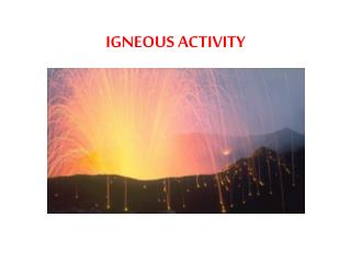 IGNEOUS ACTIVITY