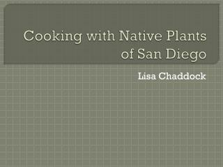Cooking with Native Plants of San Diego