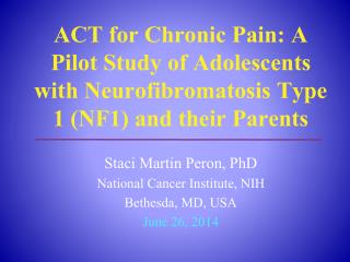 Staci Martin Peron, PhD National Cancer Institute, NIH Bethesda, MD, USA June 26, 2014