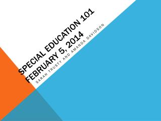 Special Education  101 FEBRUARY 5, 2014