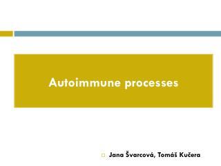 Autoimmune processes